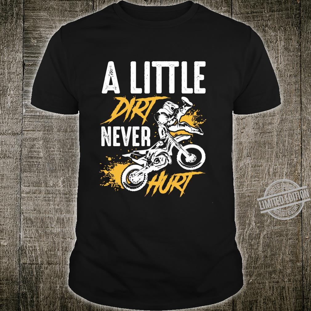 A Little Dirt Never Hurt Motocross Dirt Bike Shirt