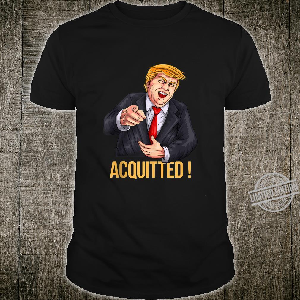 ACQUITTED Pro Trump Laughing POTUS MAGA & Shirt