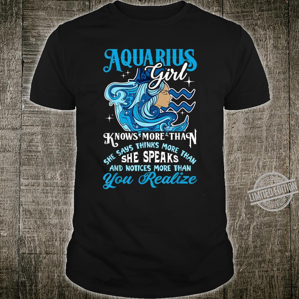 Aquarius Girl Knows More Than January February Birthday Shirt