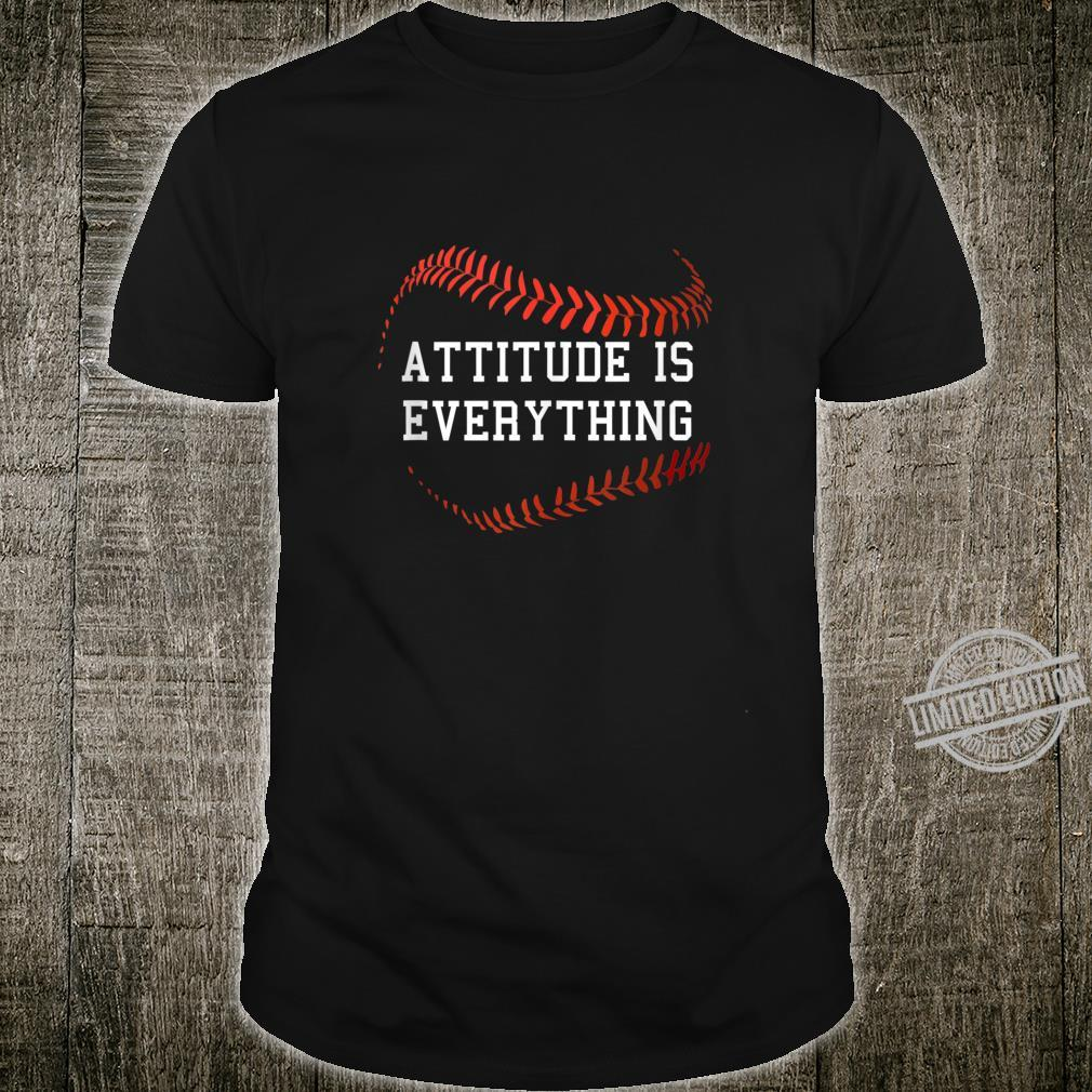 Attitude Is Everything Baseball Shirt