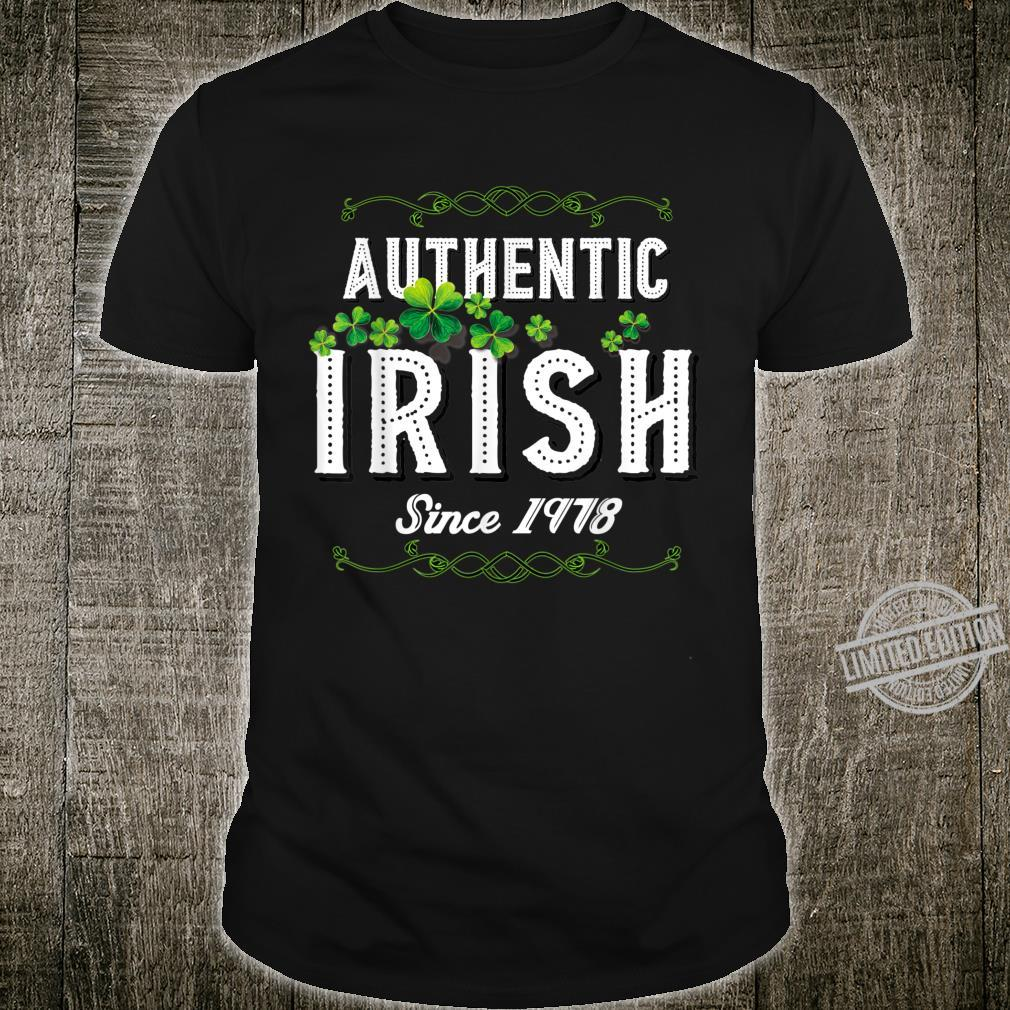 Authentic Irish Since 1978 42nd Birthday St Patricks Shirt