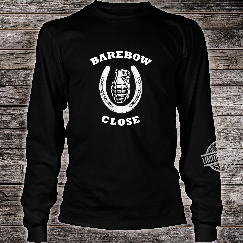 Barebow Close Archery Humor Shirt long sleeved