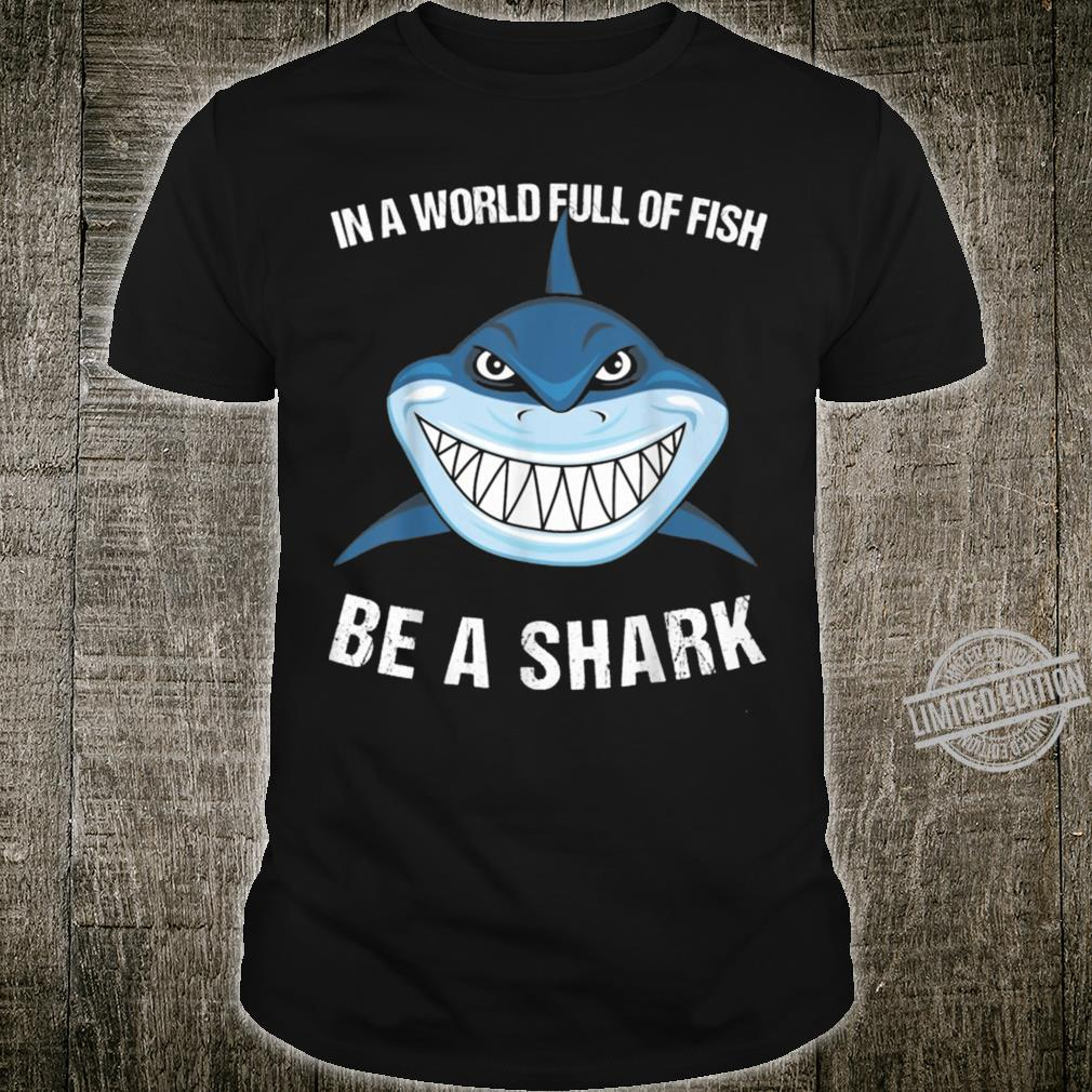 Be A Shark Shirt