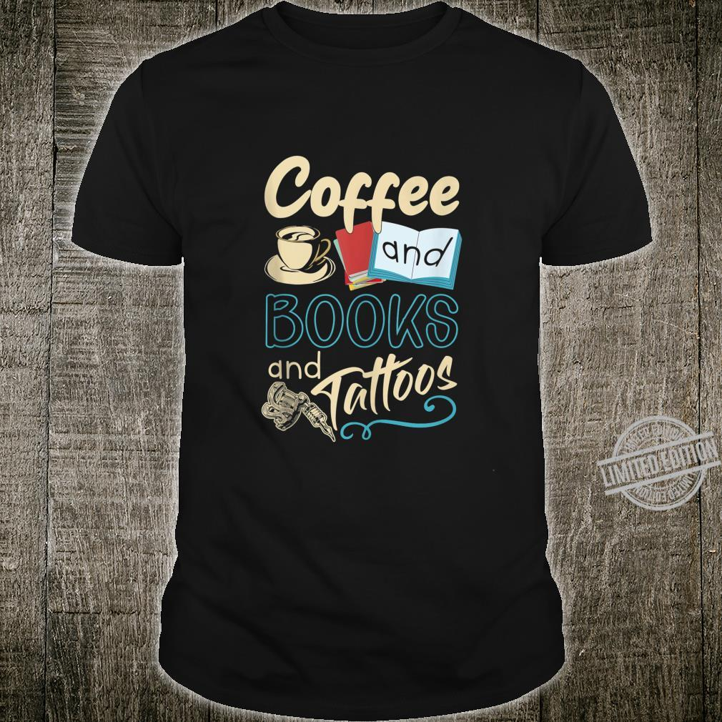 Coffee Shirt Coffee And Books And Tattoos Shirt