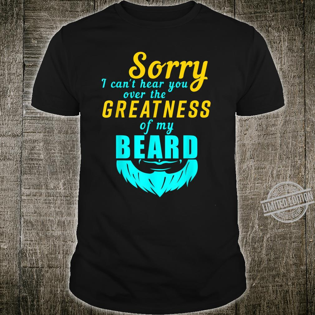 Cool Over The Greatness Of My Beard Bearded Man Shirt