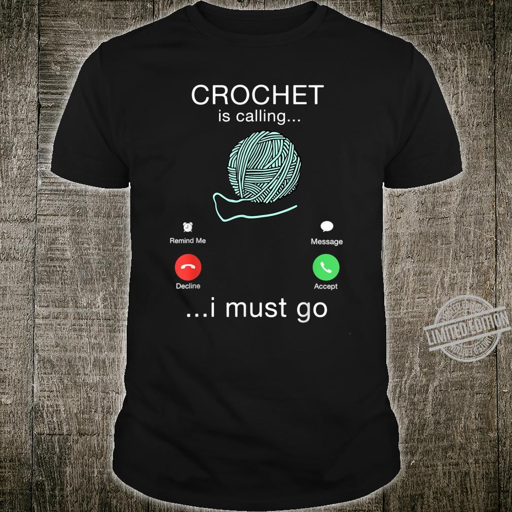 Crochet Is Calling And I Must Go Phone Screen Shirt