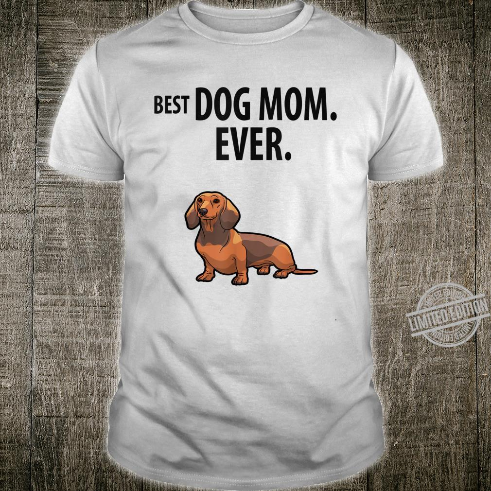 Dachshund BEST DOG MOM EVER Fun Doxie Weiner Dog Shirt