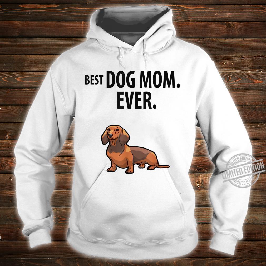 Dachshund BEST DOG MOM EVER Fun Doxie Weiner Dog Shirt hoodie