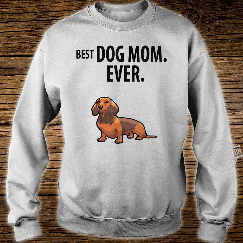 Dachshund BEST DOG MOM EVER Fun Doxie Weiner Dog Shirt sweater