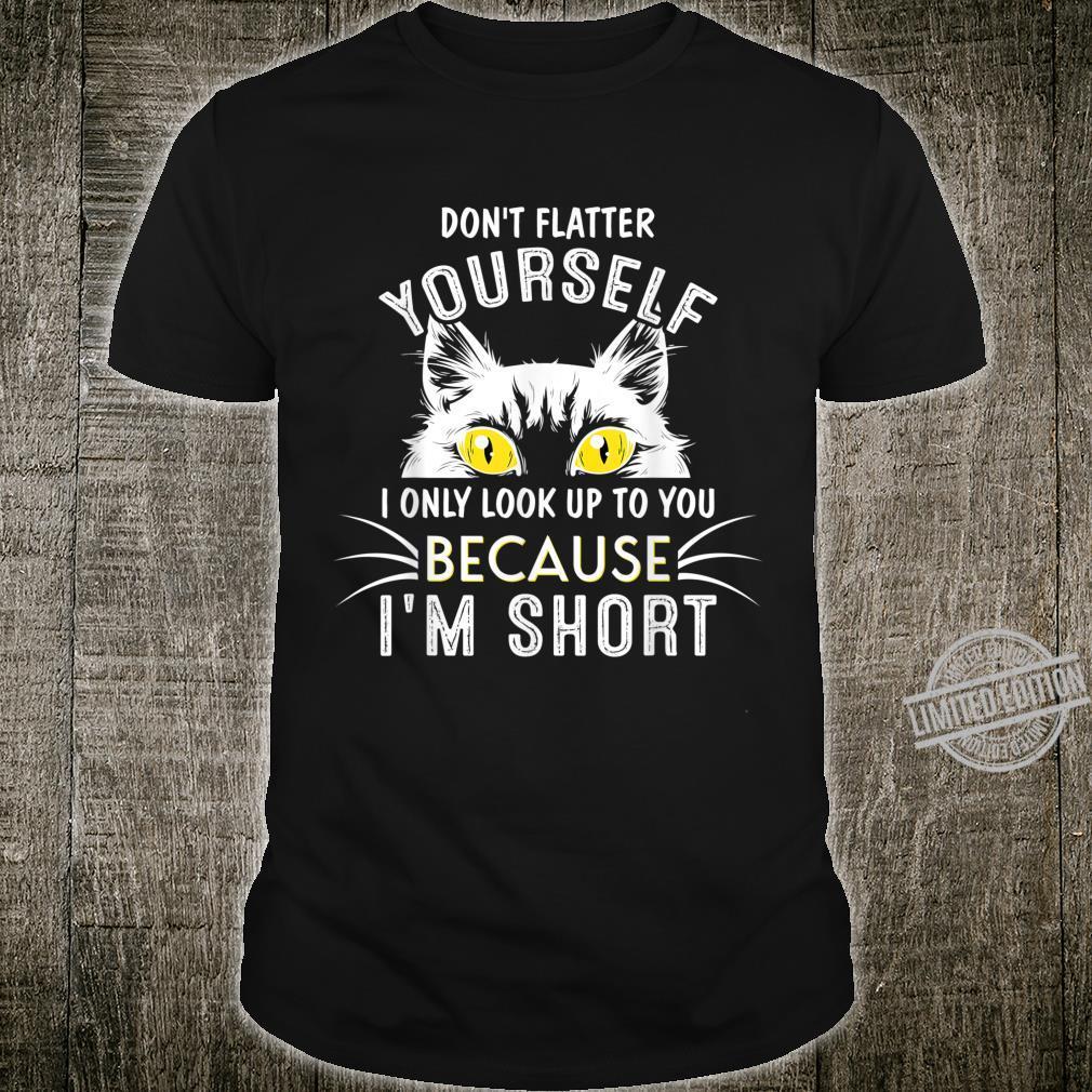 Don'T Flatter Yourself Shirt