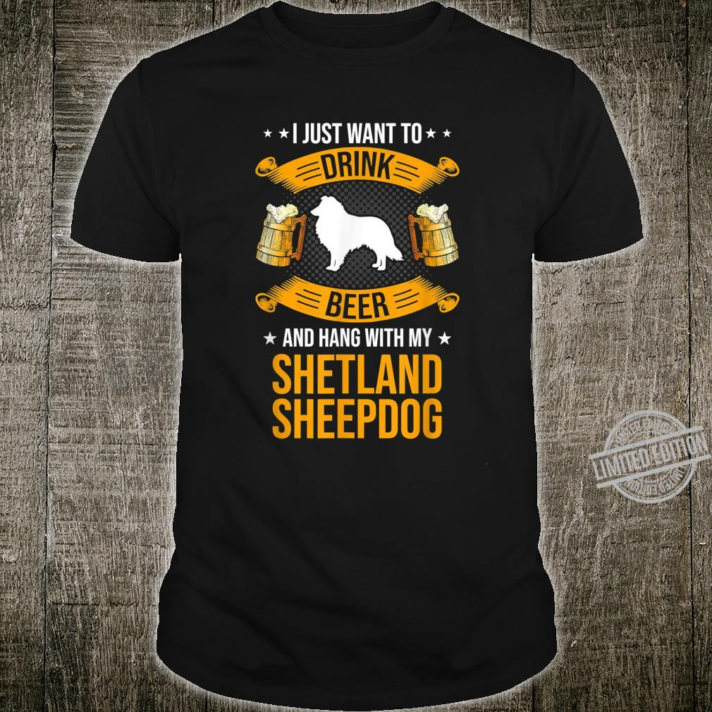 Drink Beer And Hang With My Shetland Sheepdog Dog Shirt