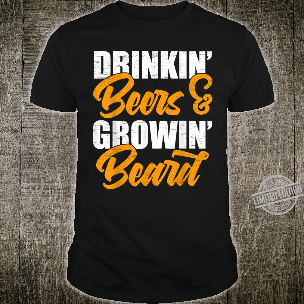 Drinkin' Beers Growin' Beard Facial Hair Top Shirt