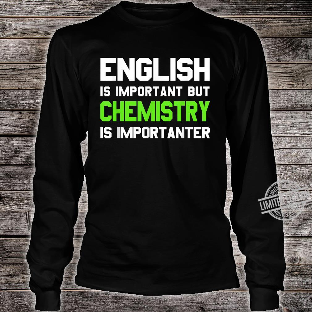 English is Important But Chemistry is Importanter Shirt long sleeved