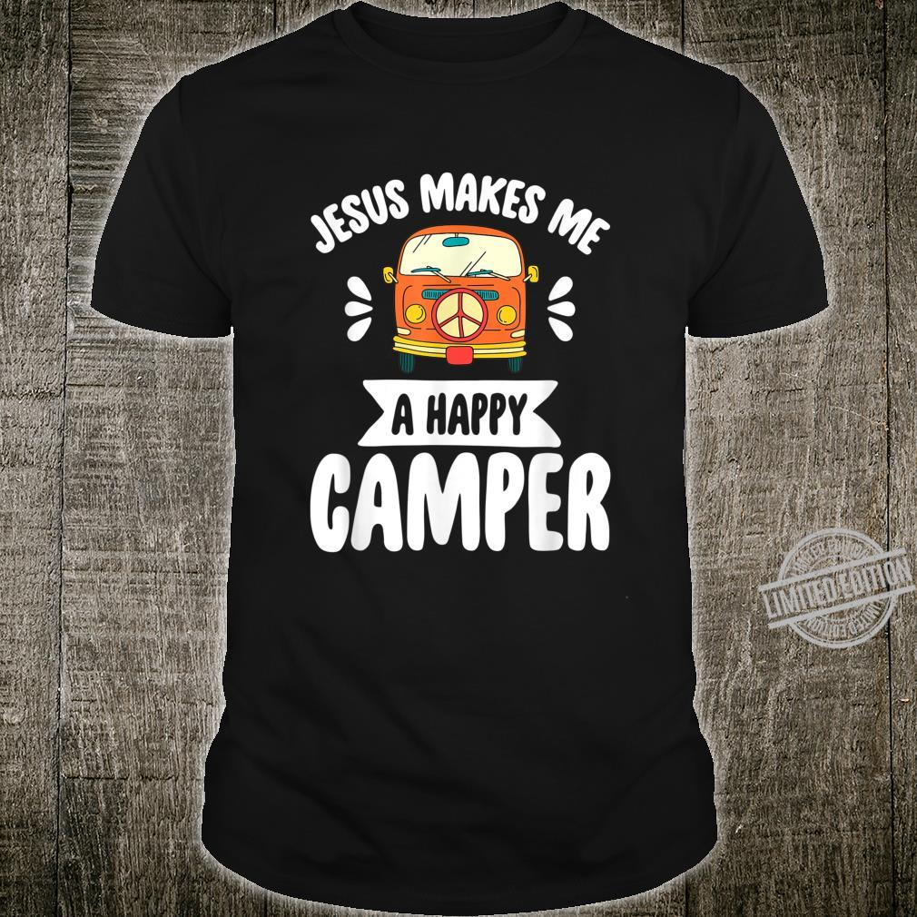 Funny Camping Jesus Makes Me A Happy Camper Shirt