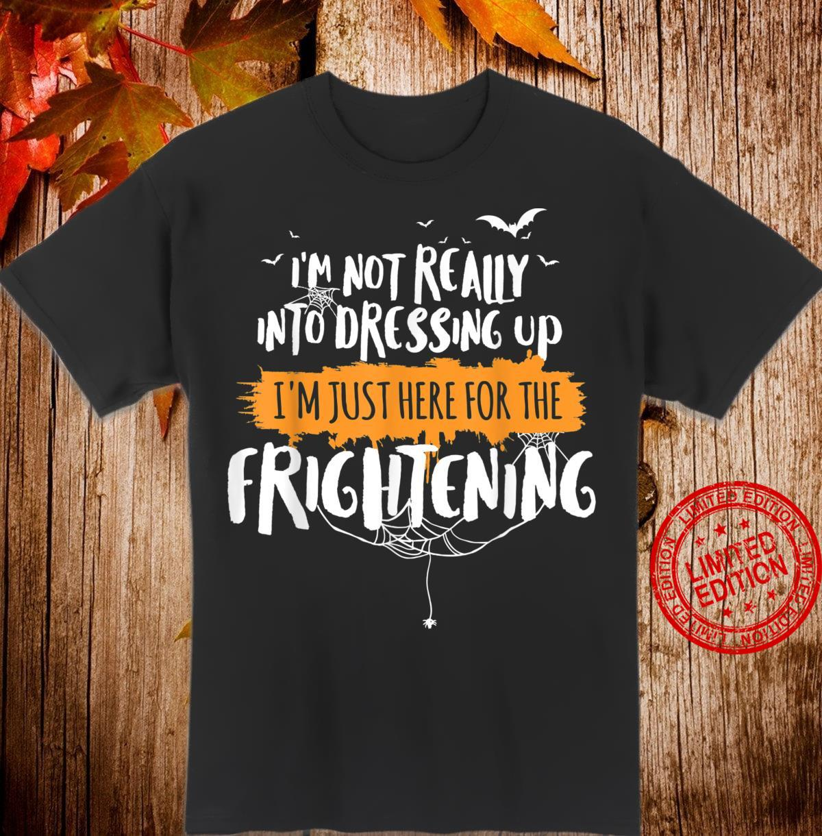 Funny Halloween Shirt Here for Frightening Shirt