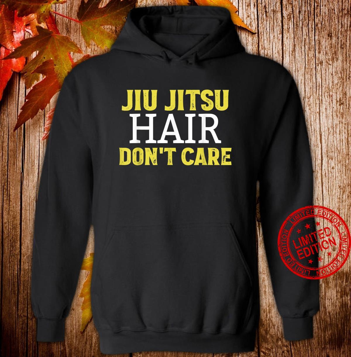 Funny Jiu Jitsu Hair Don't Care BJJ Mixed Martial Arts Shirt hoodie