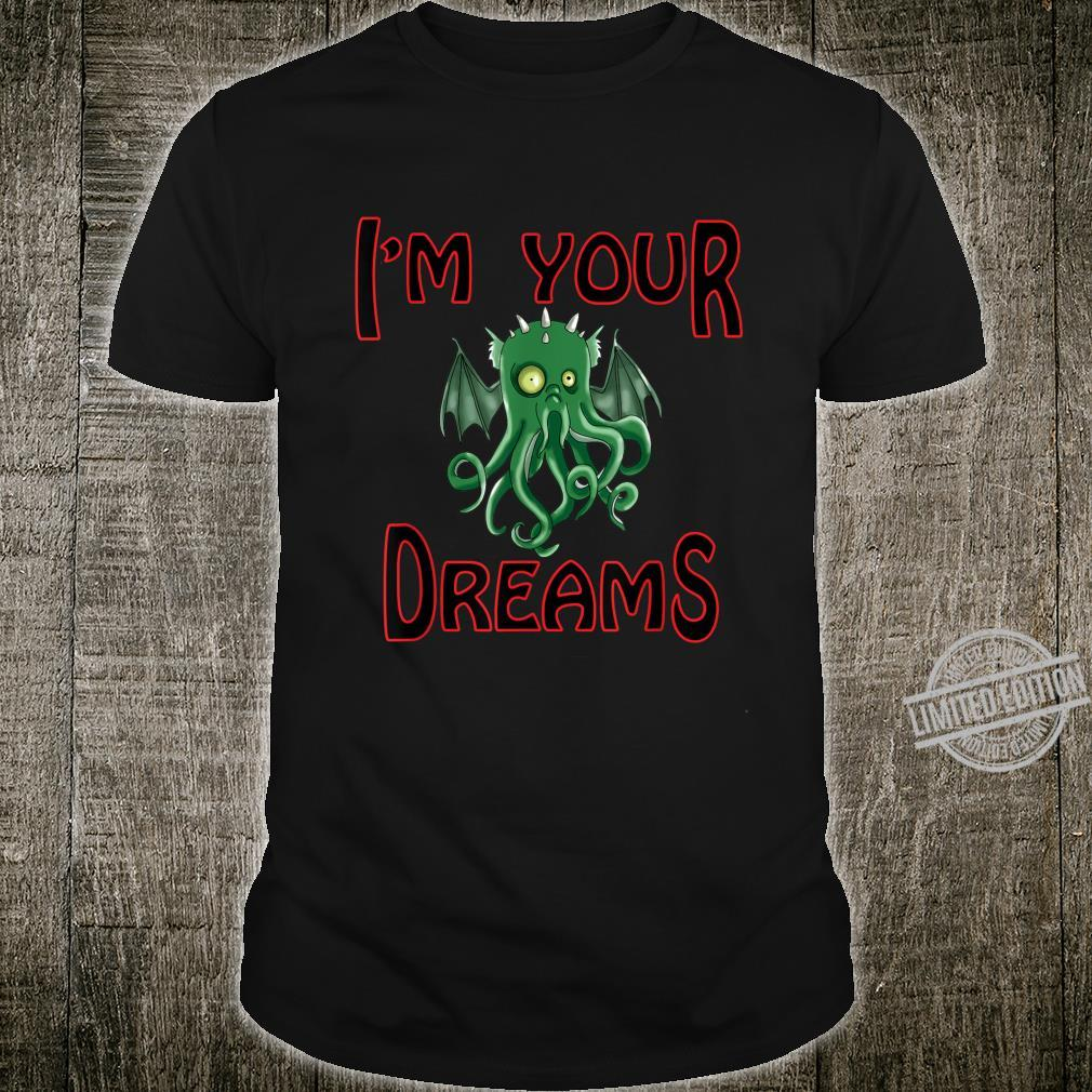 Funny monster tag I'm in your dreams Shirt
