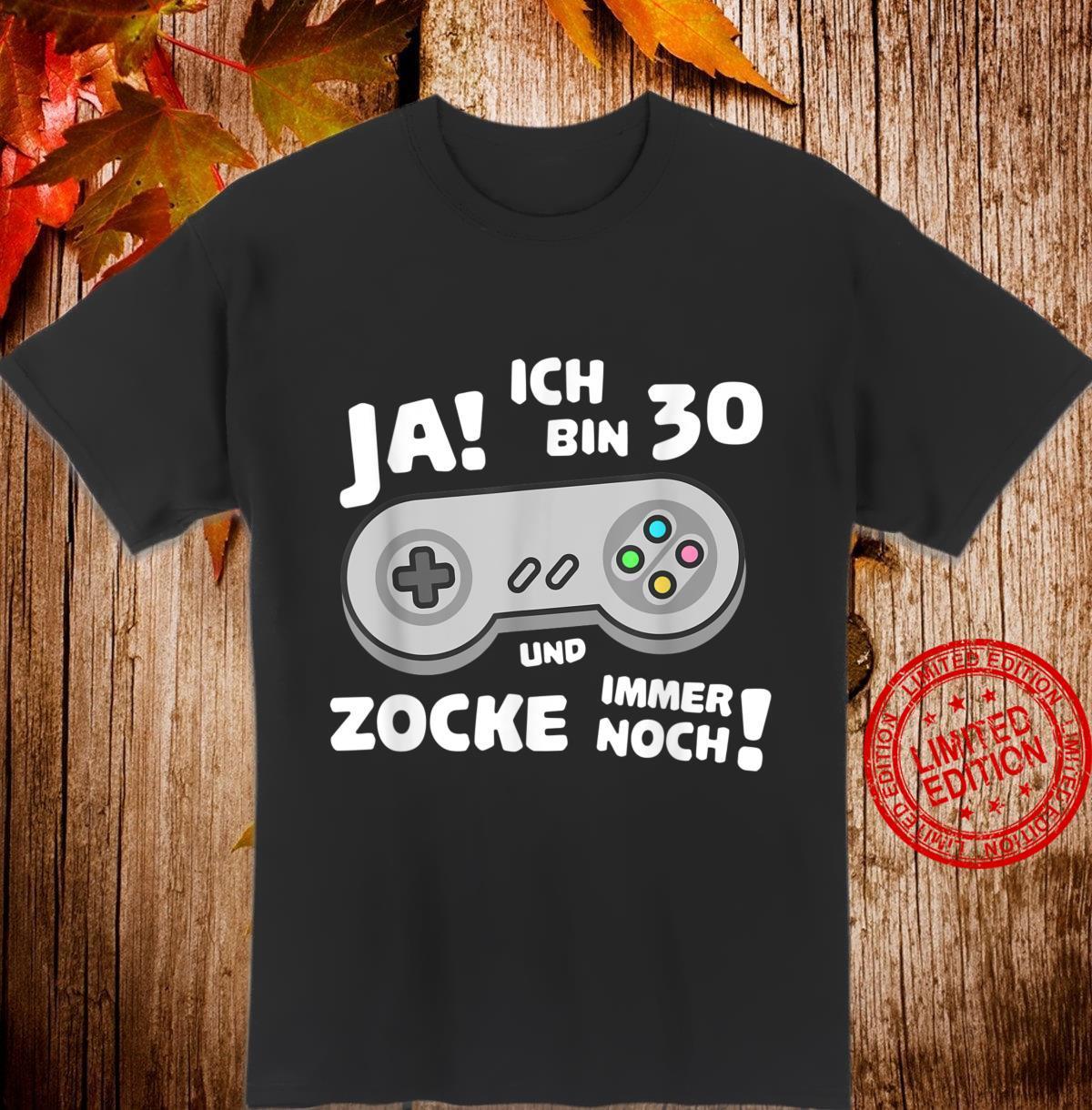 Gamer 30 Jahre und zocke immer noch 30. Geburtstag Shirt