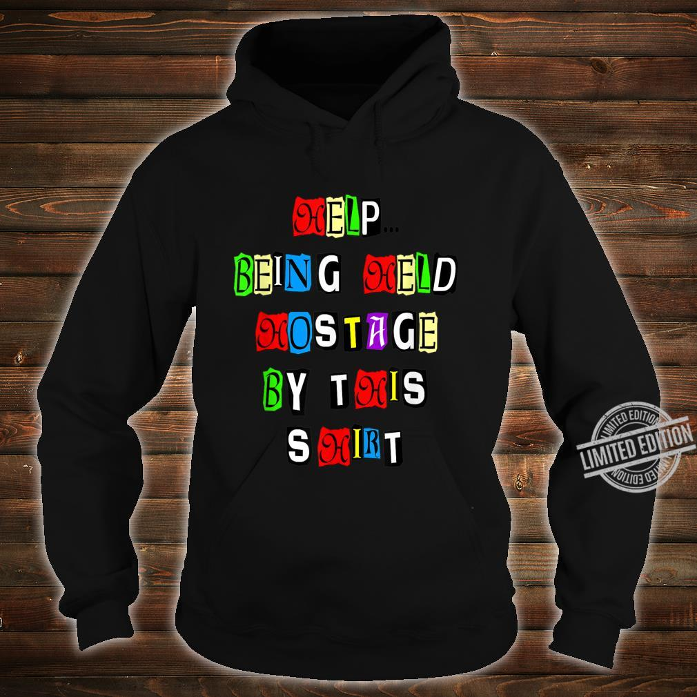 Help Being Held Hostage by This Shirt, Font, MbASSP Shirt hoodie
