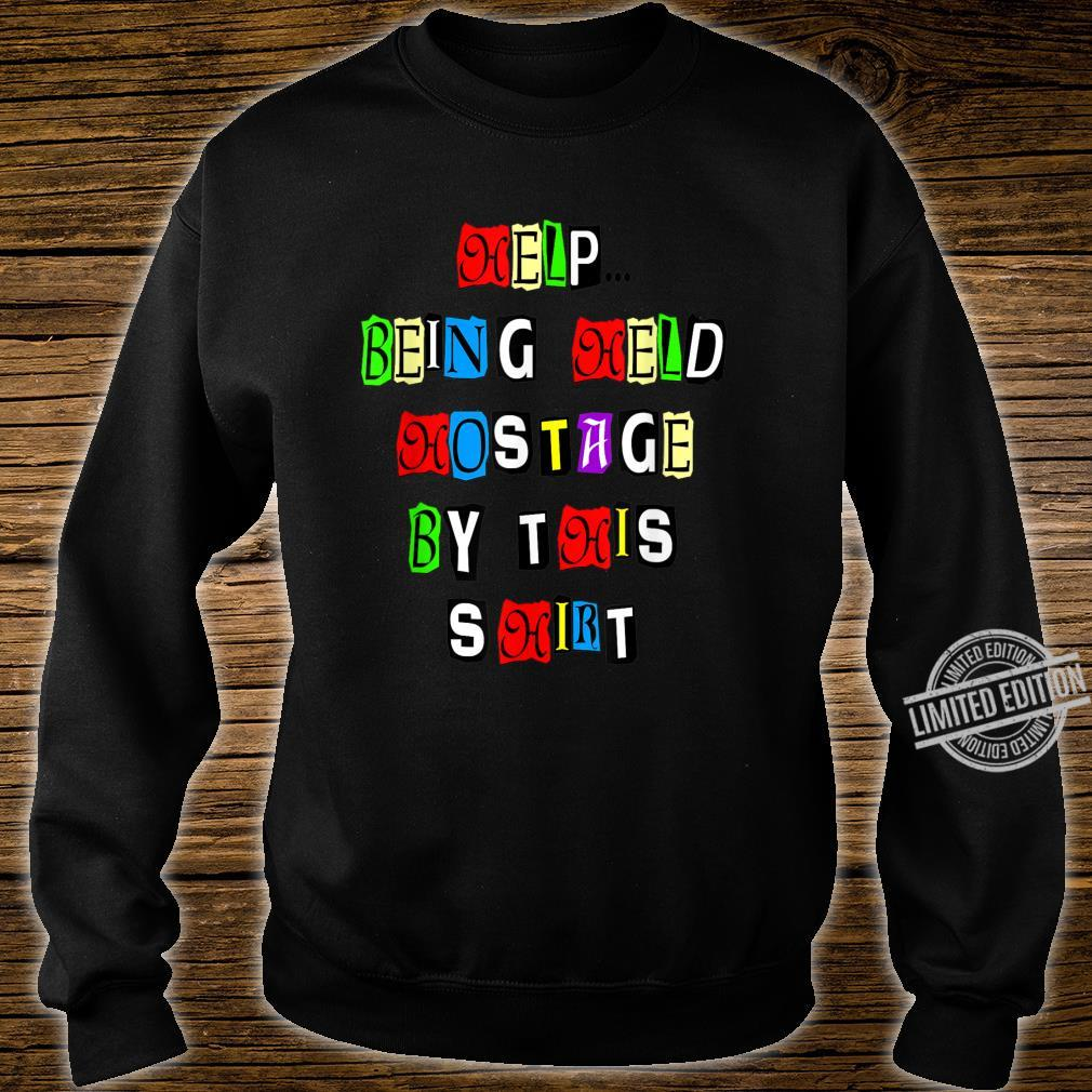 Help Being Held Hostage by This Shirt, Font, MbASSP Shirt sweater