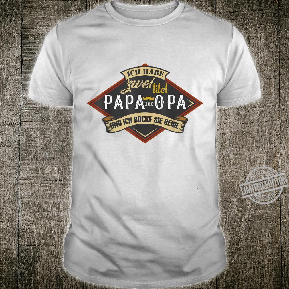 Herren Ich Habe Zwei Titel Papa Opa Geburtstag Geschenk Spruch Shirt