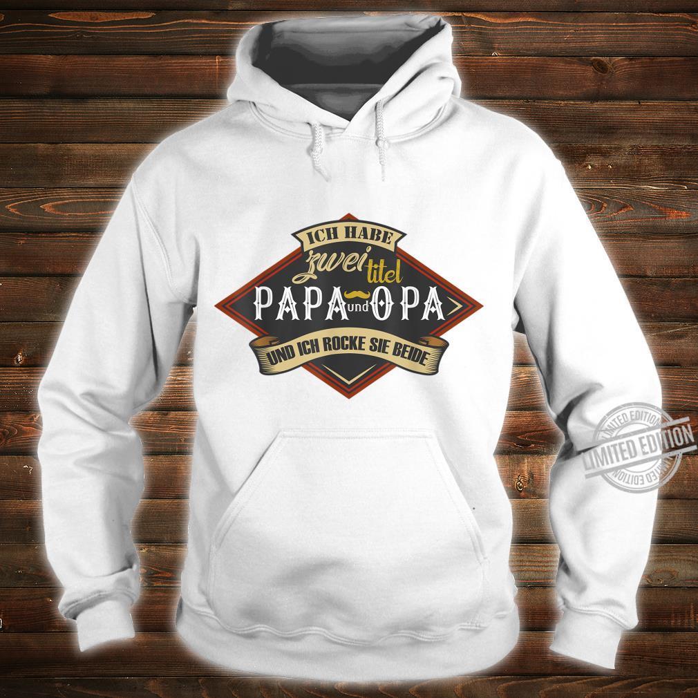 Herren Ich Habe Zwei Titel Papa Opa Geburtstag Geschenk Spruch Shirt hoodie