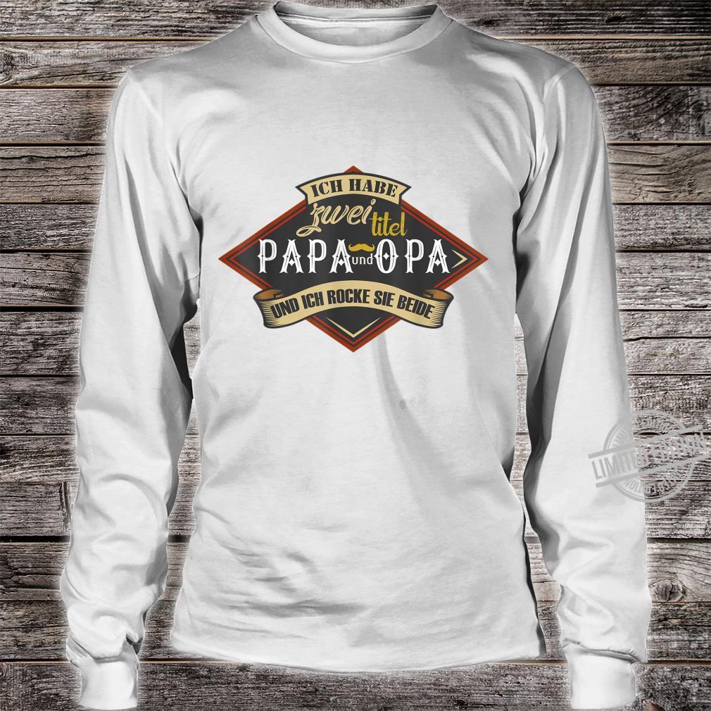 Herren Ich Habe Zwei Titel Papa Opa Geburtstag Geschenk Spruch Shirt long sleeved