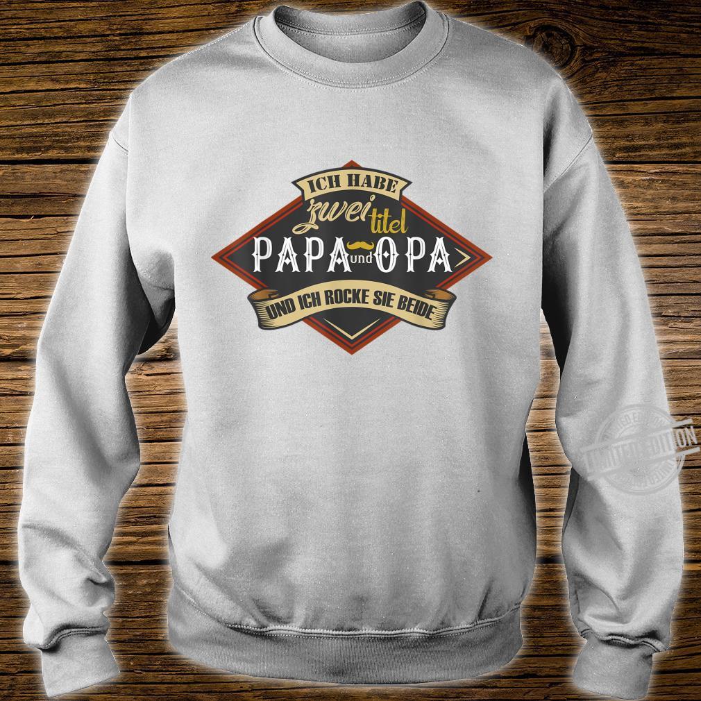Herren Ich Habe Zwei Titel Papa Opa Geburtstag Geschenk Spruch Shirt sweater