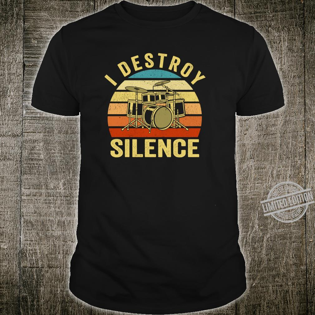I Destroy Silence Drums Drumming Drummer Shirt
