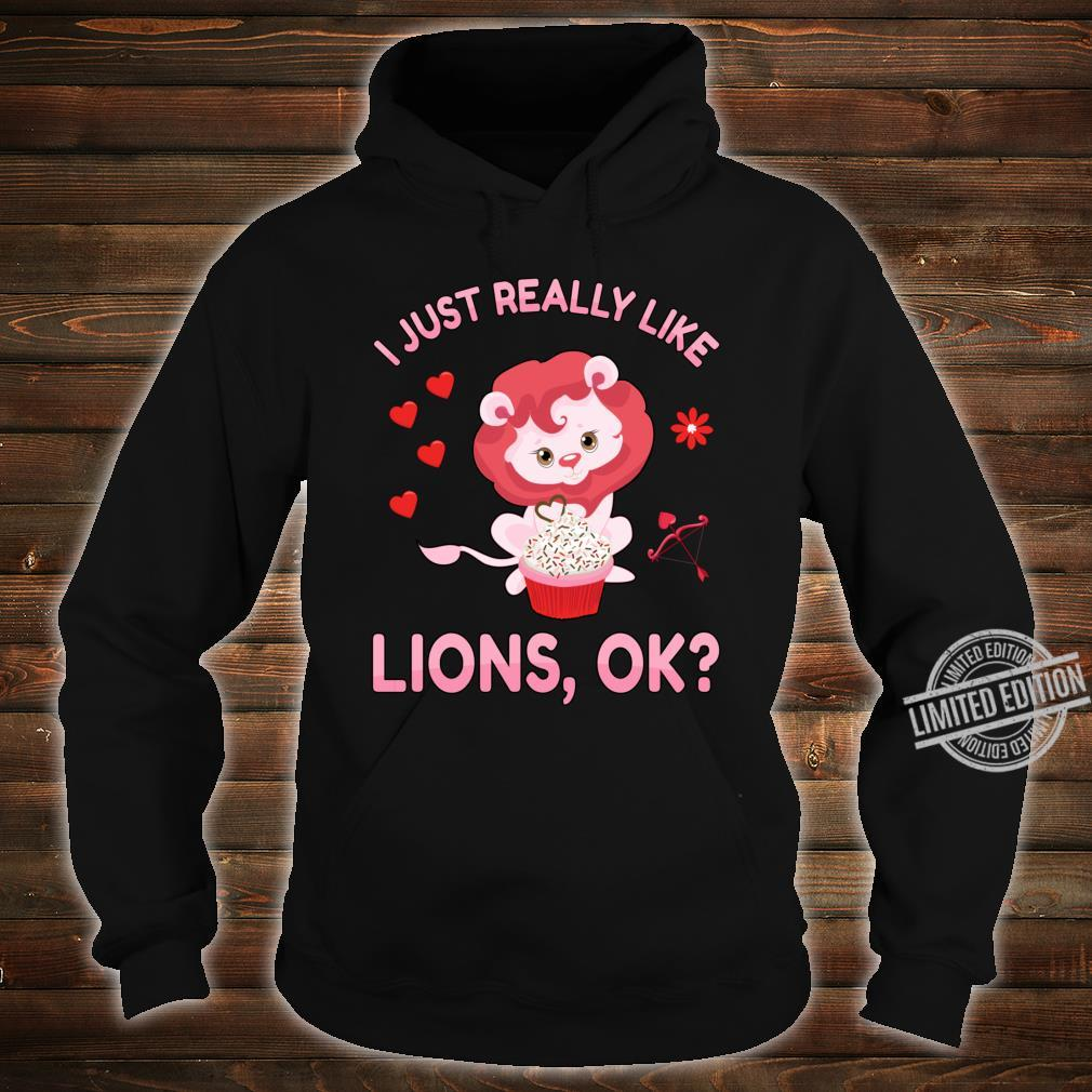 I Just Really Like Lions Ok Valentines Day Lioness Shirt hoodie