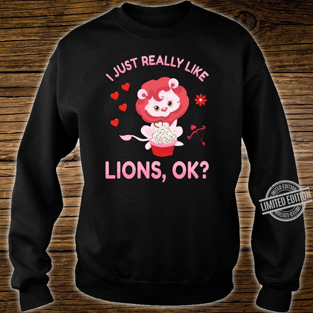 I Just Really Like Lions Ok Valentines Day Lioness Shirt sweater