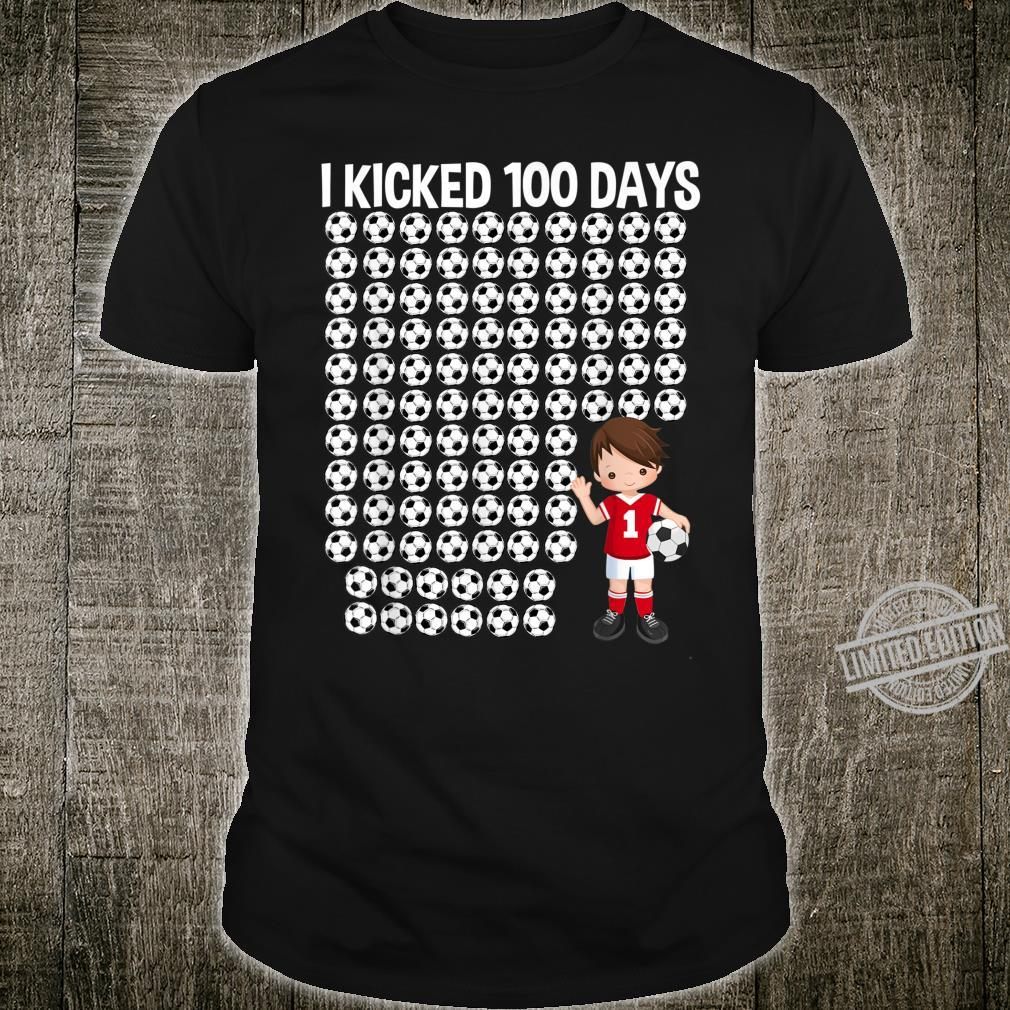 I Kicked 100 Days Of School 100th Day Party Soccer Boy Shirt