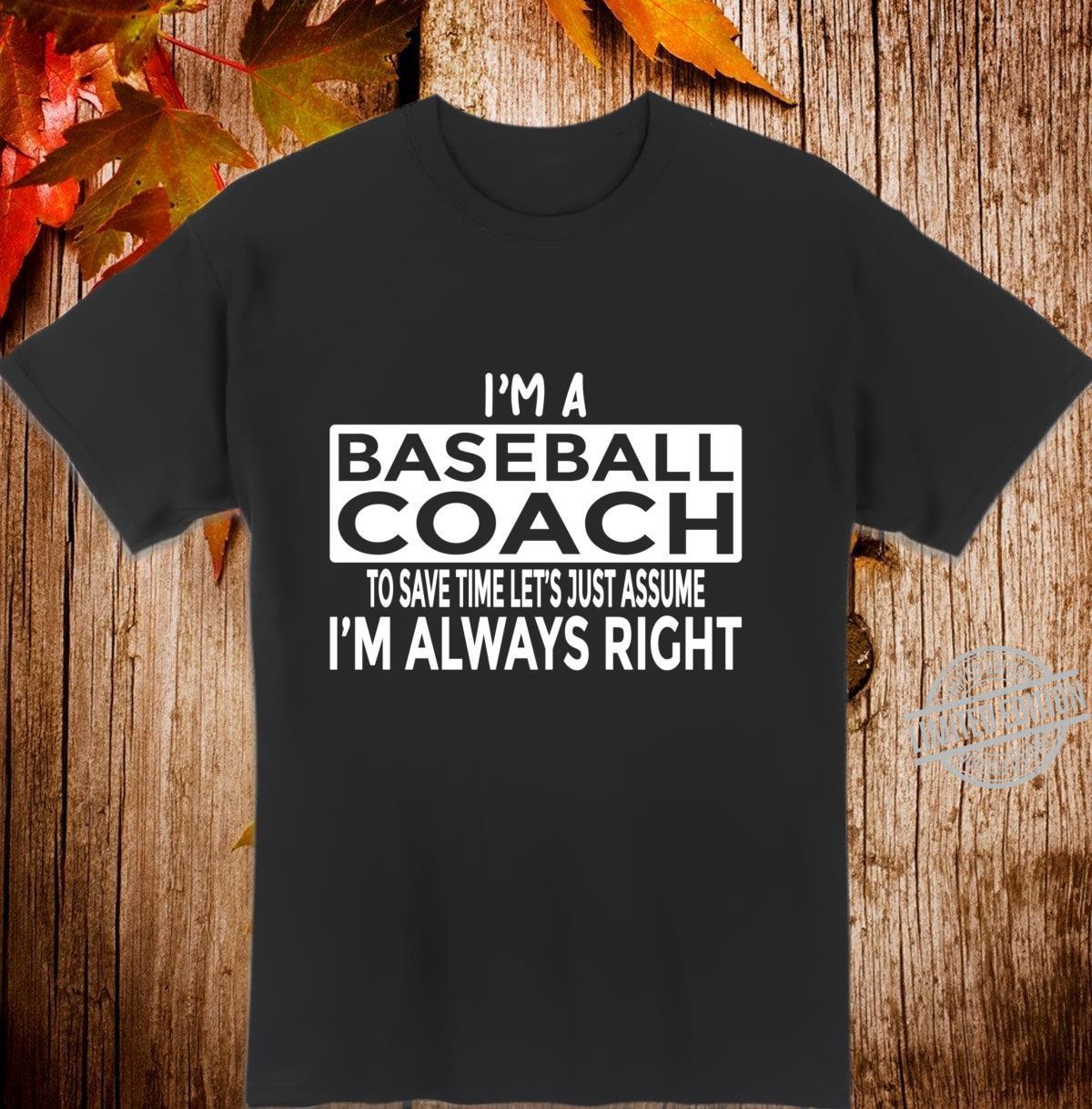 Ich habe immer Recht Lustiger BaseballTrainer Langarmshirt Shirt