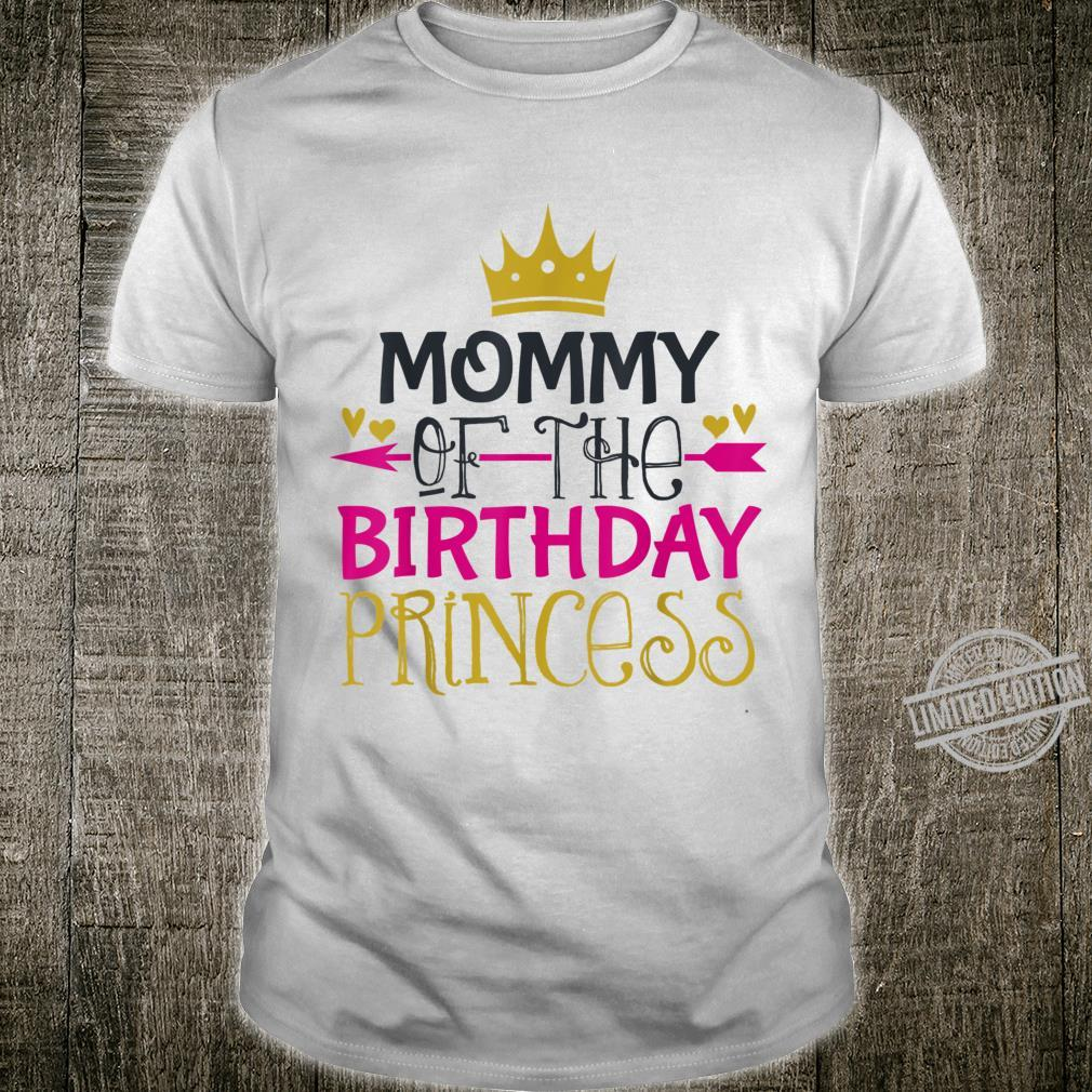 Mommy of Birthday Princess Bday Girl Party Outfit Shirt