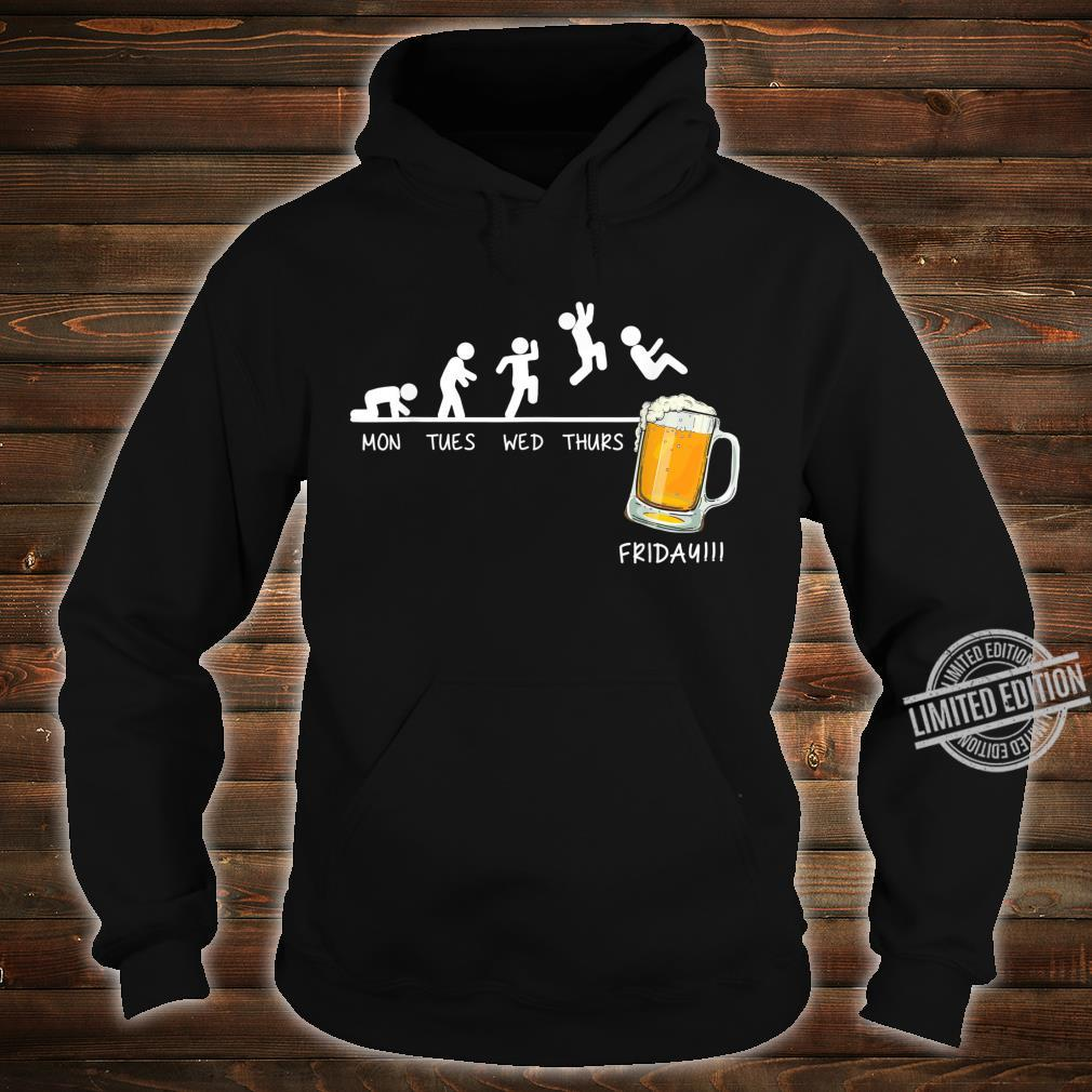 Monday Tuesday Wednesday Thursday Friday Beer Drinking Shirt hoodie