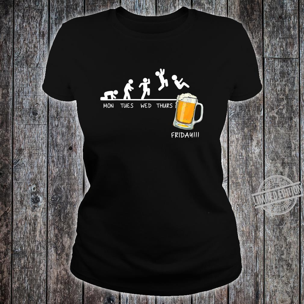 Monday Tuesday Wednesday Thursday Friday Beer Drinking Shirt ladies tee