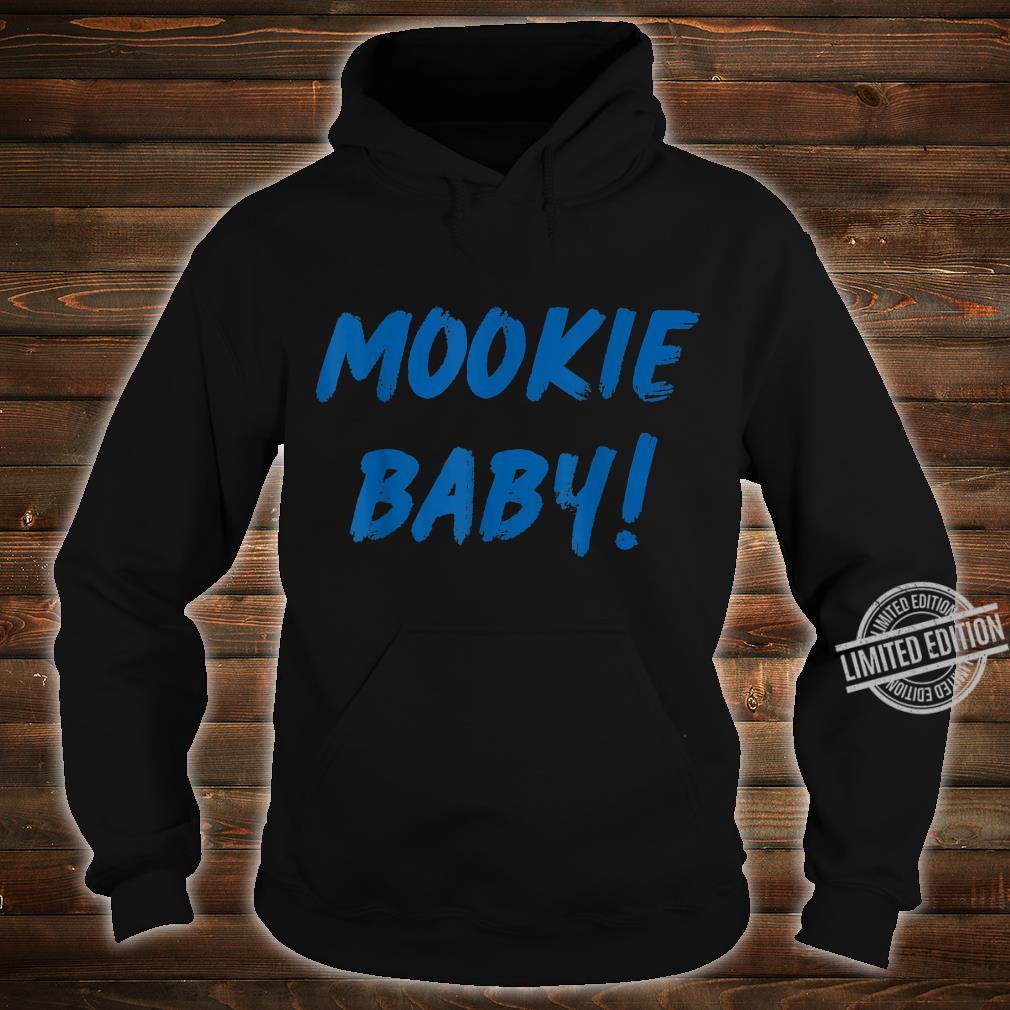 Mookie Baby Shirt hoodie