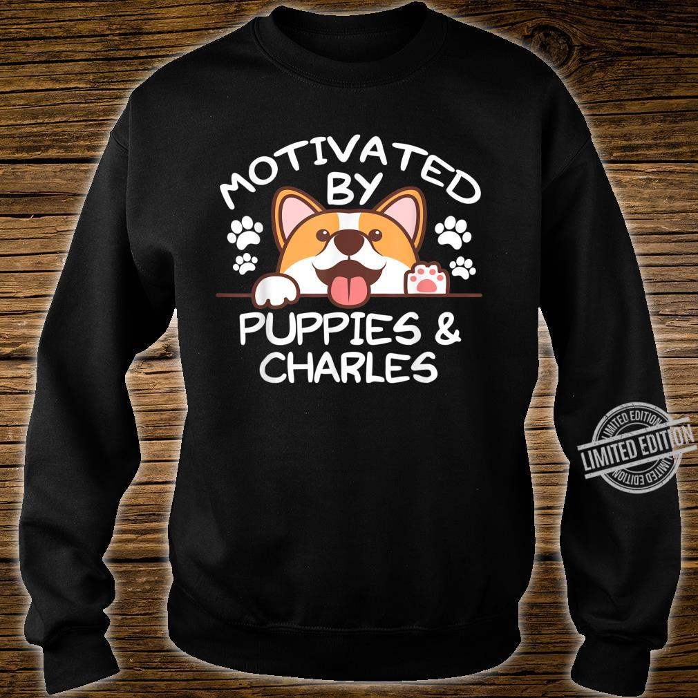 Motivated By Puppies And CHARLES For CHARLESS Shirt sweater