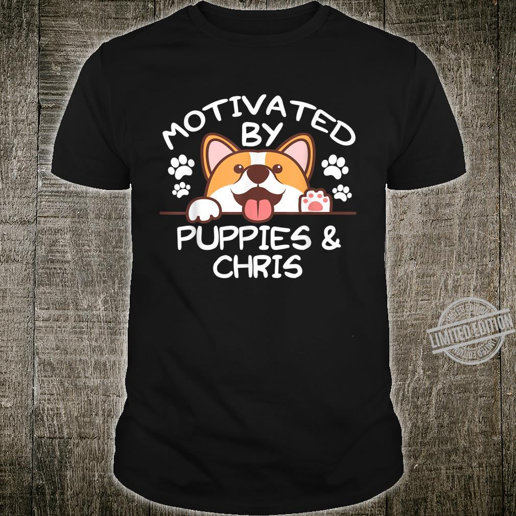 Motivated By Puppies And CHRIS For CHRISS Shirt