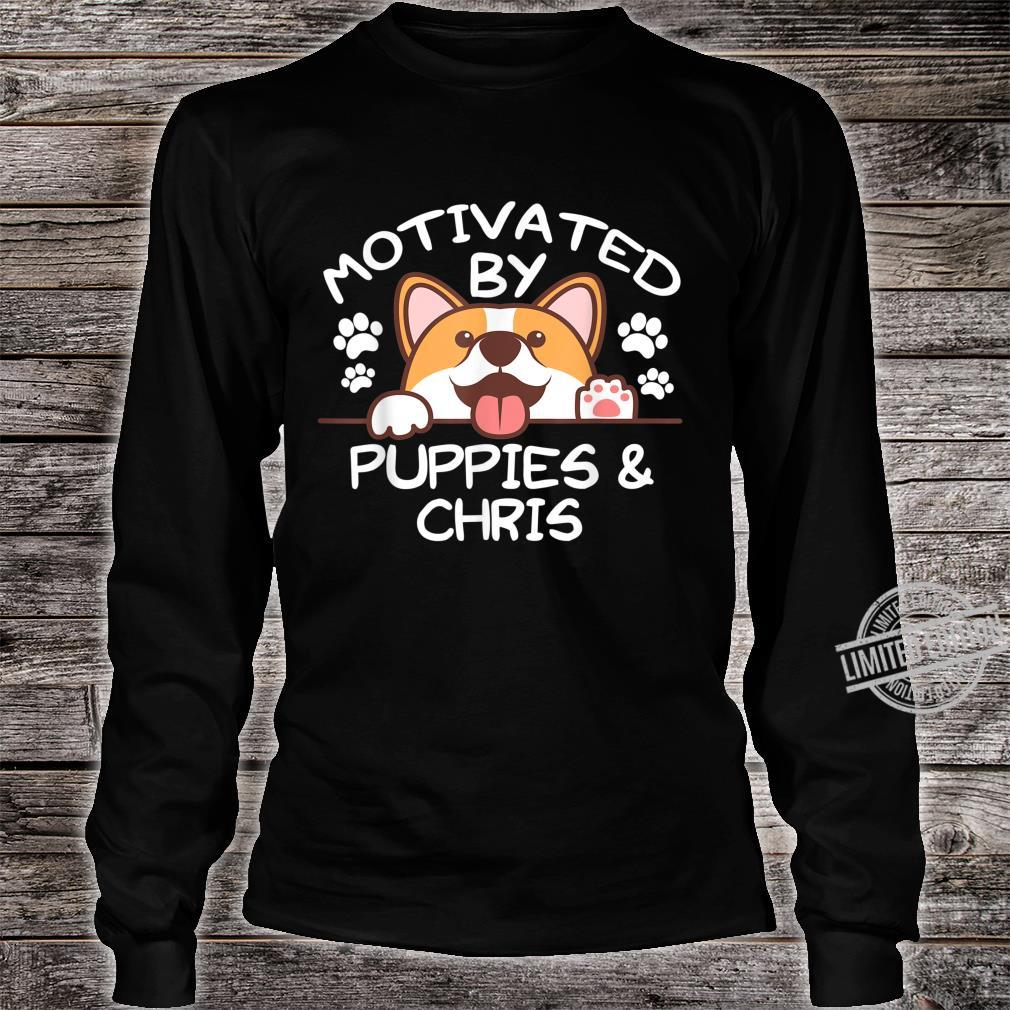 Motivated By Puppies And CHRIS For CHRISS Shirt long sleeved