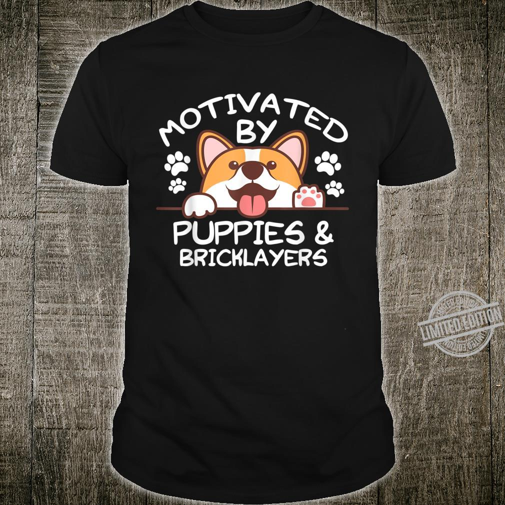 Motivated By Puppies and BRICKLAYERS for BRICKLAYERS Shirt