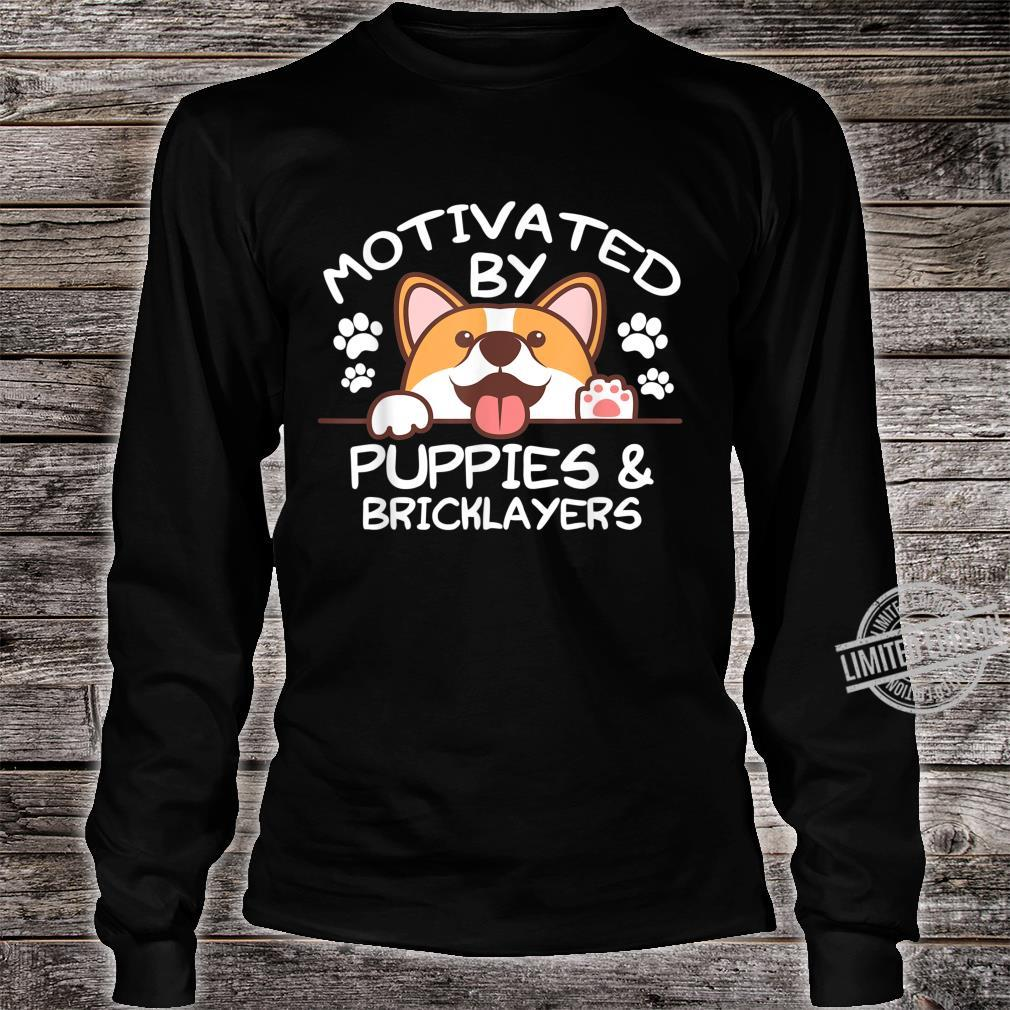 Motivated By Puppies and BRICKLAYERS for BRICKLAYERS Shirt long sleeved