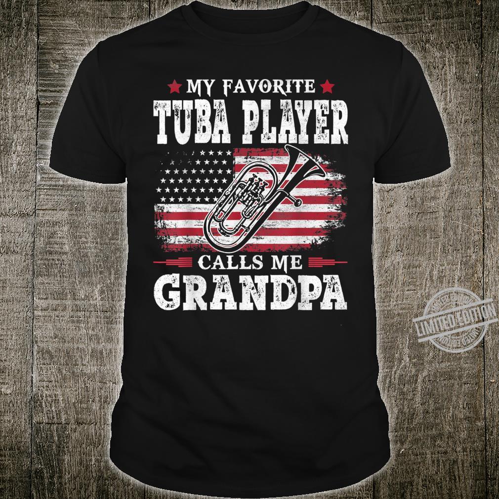 My Favorite Tuba player Calls Me Grandpa USA Flag Father Shirt