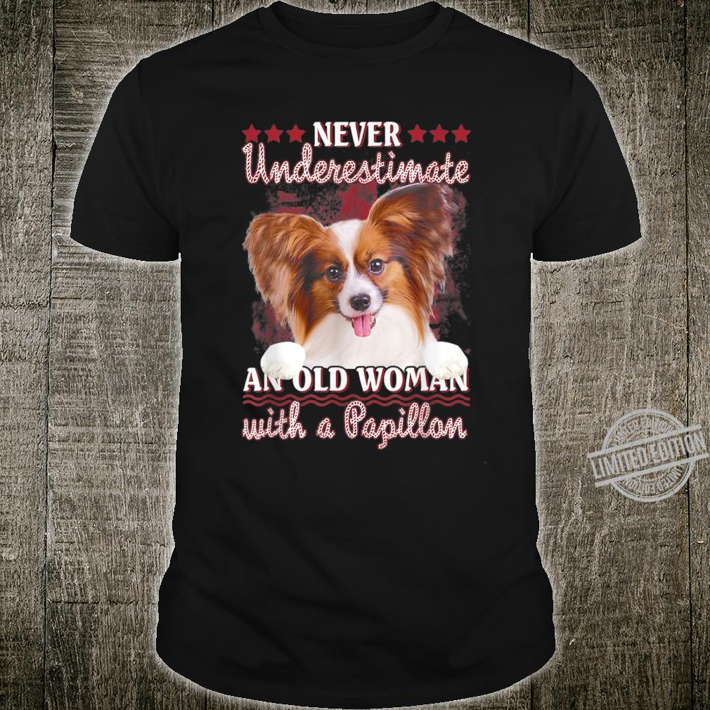 Never underestimate an old with a Papillon Shirt