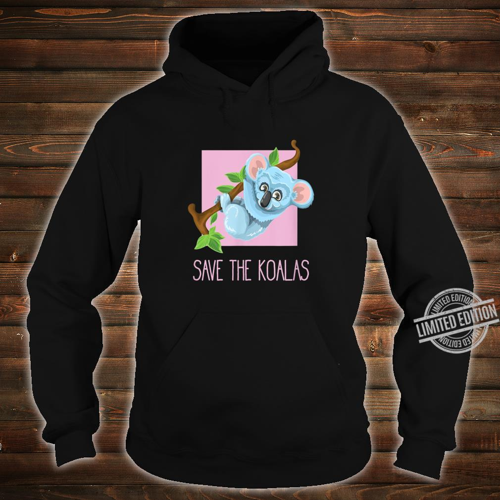 Save the Koalas Shirt hoodie
