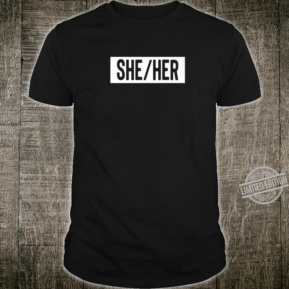 She Her Preferred Pronouns Feminism Shirt