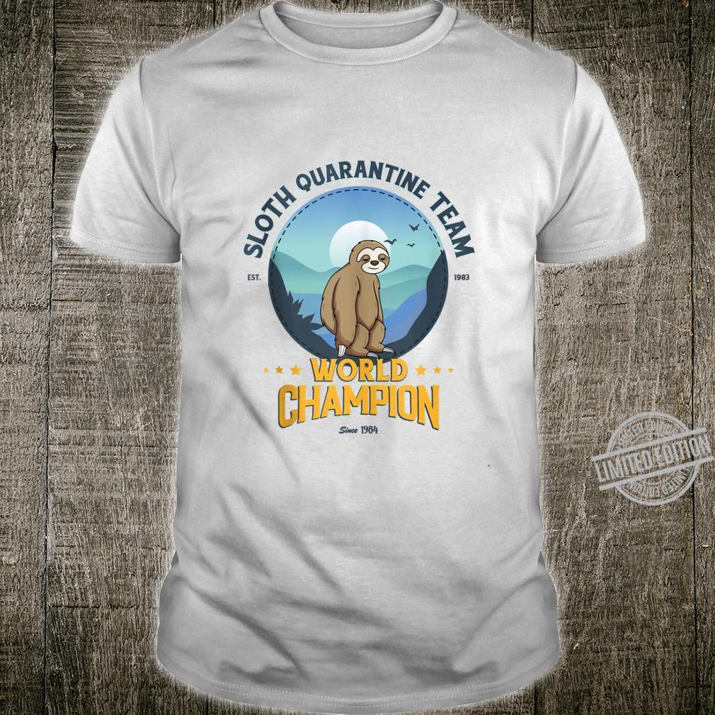 Sloth Quarantine Team, Sloth World Champion Shirt