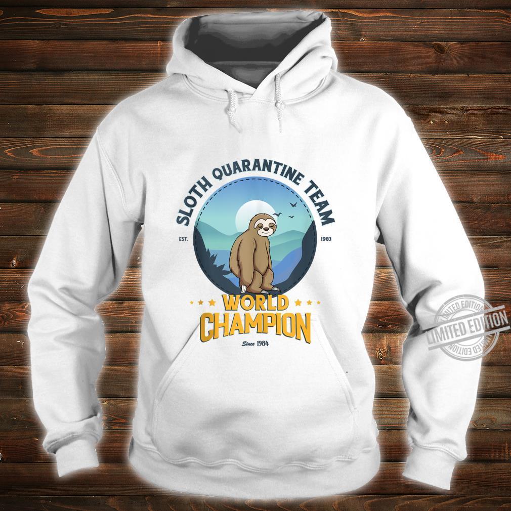 Sloth Quarantine Team, Sloth World Champion Shirt hoodie
