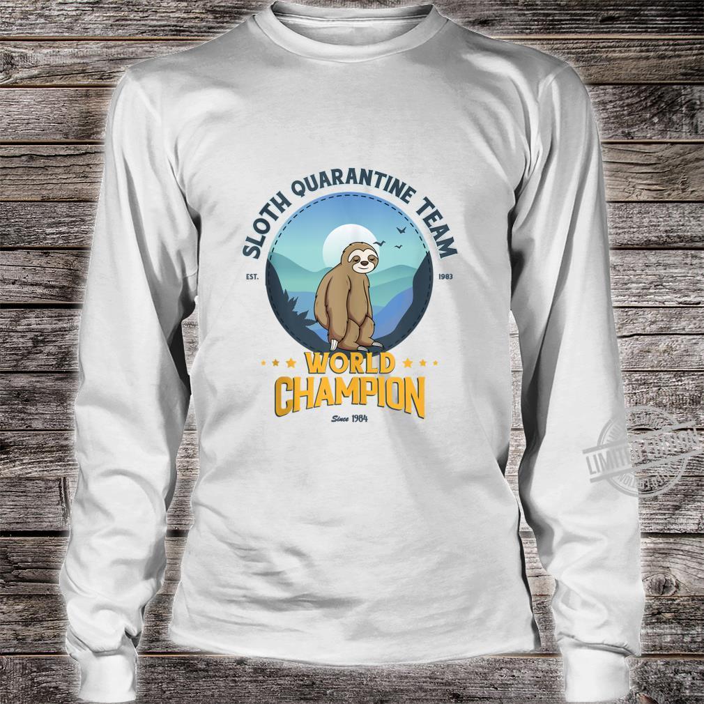 Sloth Quarantine Team, Sloth World Champion Shirt long sleeved