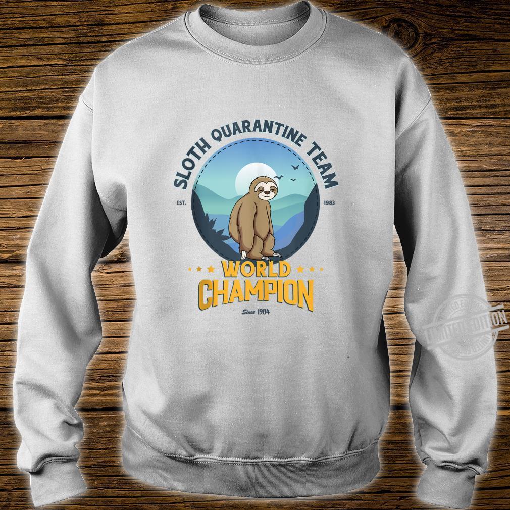 Sloth Quarantine Team, Sloth World Champion Shirt sweater